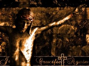 Jesus_Crucified_Again
